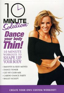 10 Minute Solution: Dance Your Body Thin