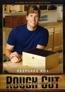 Rough Cut: Woodworking With Tommy Mac: Keepsake Box