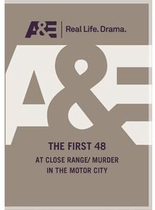First 48: At Close Range /  Murder in Motor City