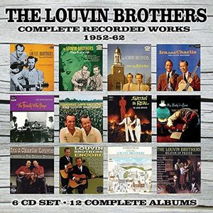 Complete Recorded Works: 1952-1962 , The Louvin Brothers