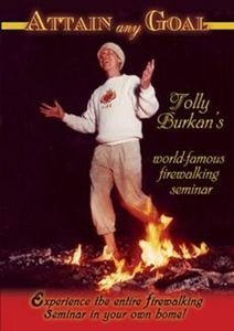Attain any Goal With Tolly Burkan's world-famous firewalking seminar