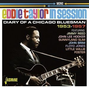 Eddie Taylor In Session: Diary Of A Chicago Bluesman 1953-1957 [Import] , Eddie Taylor