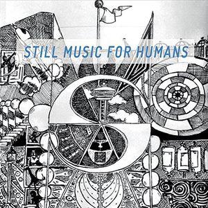 Still Music For Humans