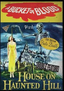 A Bucket Of Blood/ House On Haunted Hill