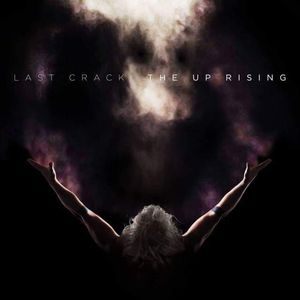 The Up Rising , Last Crack