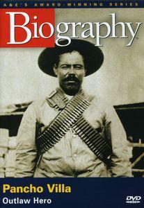 Biography: Pancho Villa