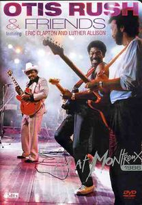 Otis Rush & Friends: Live at Montreux 1986
