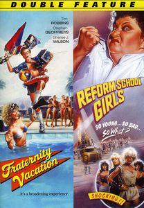 Fraternity Vacation & Reform School Girls