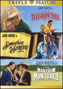 The Telegraph Trail /  Somewhere in Sonora /  The Man From Monterey