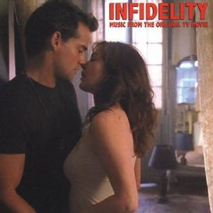 Infidelity: Music From The Lifetime Original TV Movie