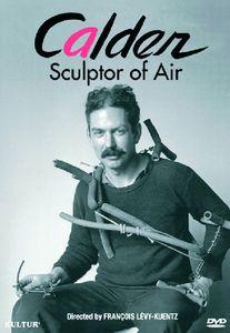 Calder: Sculptor of Air