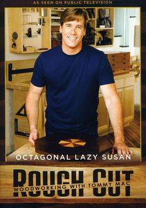 Rough Cut - Woodworking Tommy Mac: Octagonal Lazy