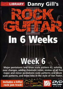 Rock Guitar in 6 Weeks: Week 6