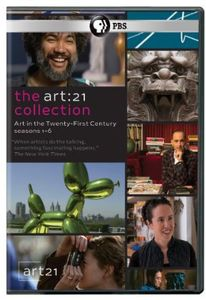 Art: 21: Art in the Twenty-First Century: The Collection: Seasons 1-6