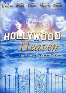 Hollywood Heaven: Tragic Lives Tragic Deaths