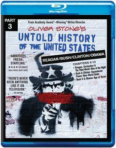 Untold History of the United States Part 3: Reagan /  Bush /  Clinton /  BushObama