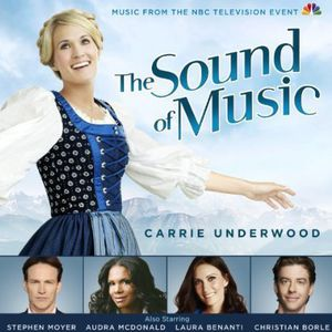 The Sound of Music Live! (Original Soundtrack) , Carrie Underwood