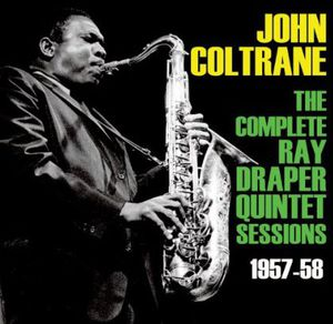 Coltrane John-Complete Ray Drapper Sessions 1957-58