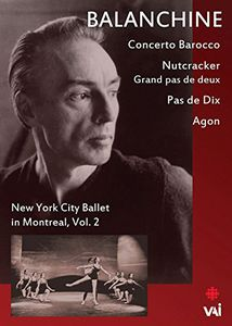 Balanchine: New York City Ballet in Montreal: Volume 2