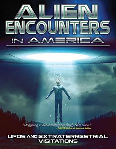 Alien Encounters in America: UFOs and Extraterrestrial Visitations