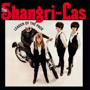 Leader of the Pack , Shangri Las