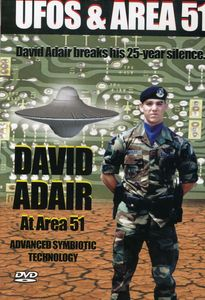UFOs & Area 51 3: David Adair at Area 51