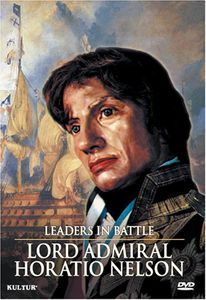 Leaders in Battle: Lord Admiral Horatio Nelson