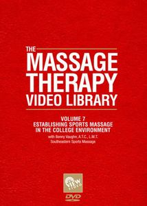 Massage Therapy Video Library - Sports Massage in the CollegeEnvironment: Volume 7
