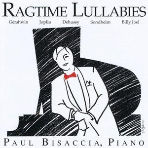 Ragtime Lullabies: Gershwin Joplin Debussy Billy J