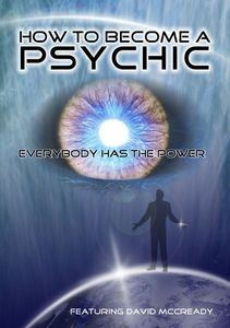 How to Become a Pyschic: Everyone Has the Power