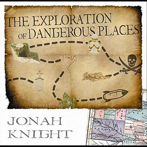 Exploration of Dangerous Places