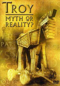 Troy: Myth or Reality