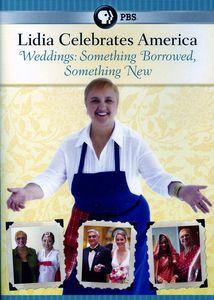 Lidia Celebrates America: Weddings - Something Borrowed, Something New