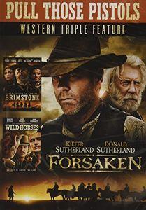 Pull Those Pistols Western Triple Feature (Forsaken/ Brimstone/ Wild   Horses