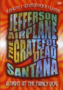 A Night at the Family Dog 1970: Santana, Grateful Dead and Jefferson Airplane