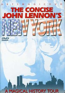 The Concise John Lennon's New York: A Magical History Tour