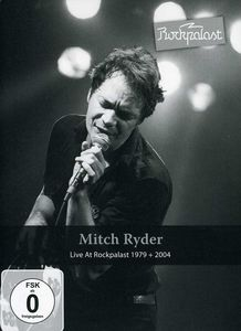 Mitch Ryder: Live at Rockpalast , Mitch Ryder