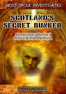Scotland's Secret Bunker: An Amazing Journey Into the Paranormal