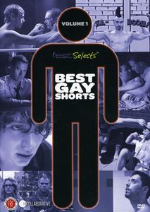 Fest Selects: Best Gay Shorts: Volume 1