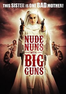 Nude Nuns with Big Guns [Import]