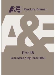 First 48: Dead Sleep /  Tag Team