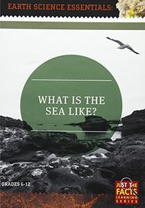 Earth Science Essentials: What Is the Sea Like
