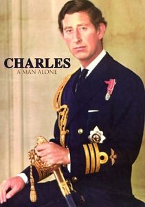 Prince Charles a Man Alone