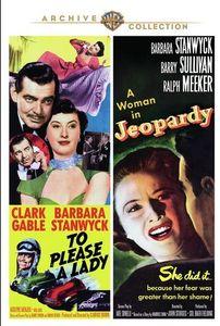 To Please A Lady/ Jeopardy , Barbara Stanwyck