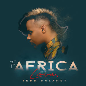 To Africa With Love , Todd Dulaney