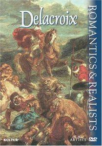 The Great Artists: Romantics & Realists: Delacroix