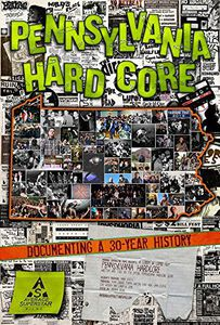 Pennsylvania Hardcore: Documenting a 30 Year