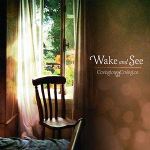 Wake & See