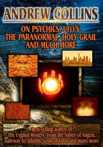 Andrew Collins: On Psychics, UFOs, Paranormal