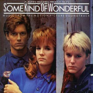 Some Kind of Wonderful (Original Soundtrack) [Import]